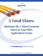 Five Fatal Flaws to Avoid in Your MBA Application Essays